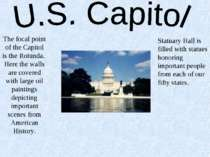 The focal point of the Capitol is the Rotunda. Here the walls are covered wit...