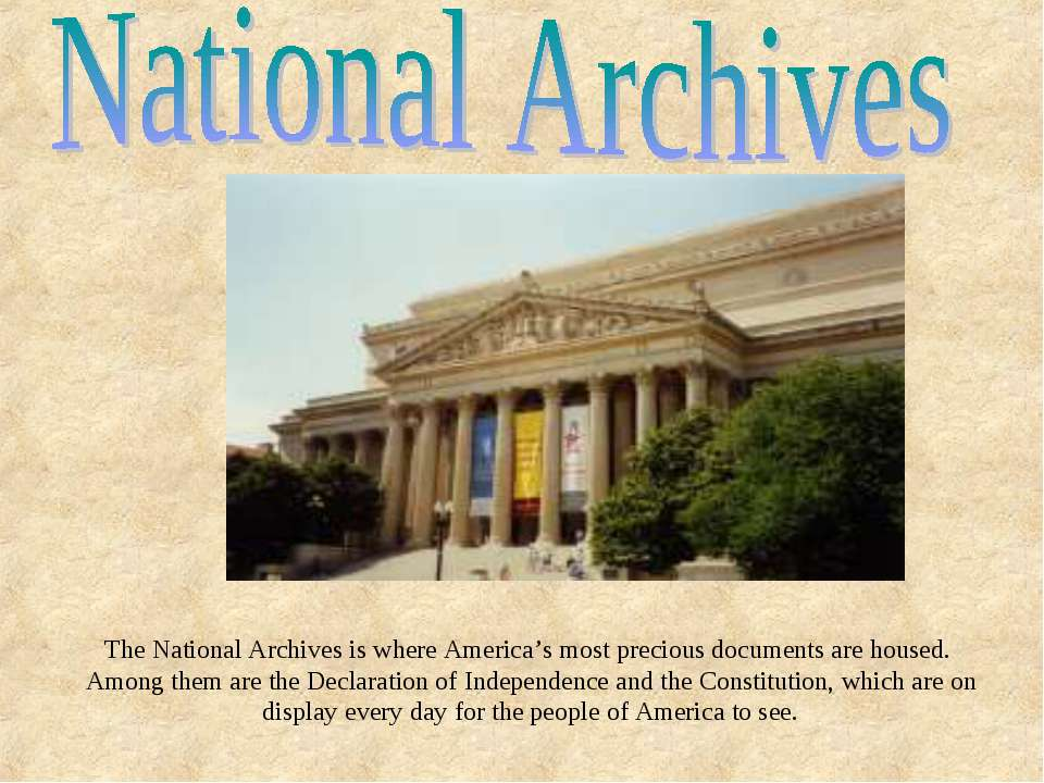 The National Archives is where America's most precious documents are housed. ...