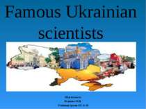 """Famous Ukrainian scientists"""