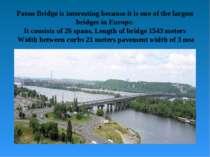 Paton Bridge is interesting because it is one of the largest bridges in Europ...