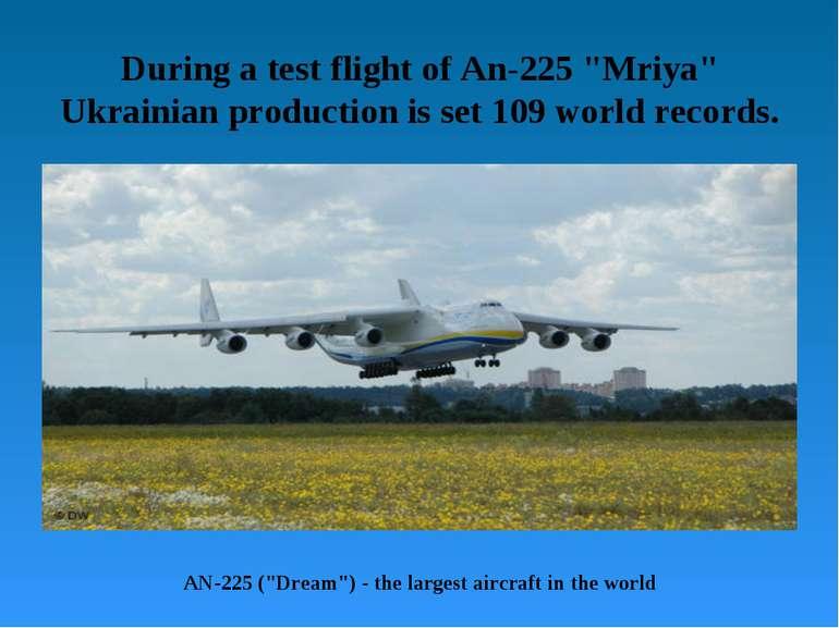 "During a test flight of An-225 ""Mriya"" Ukrainian production is set 109 world ..."