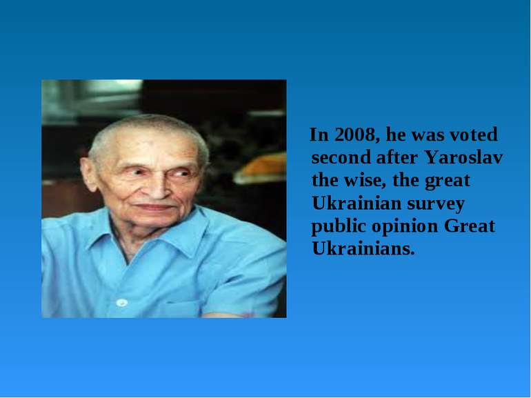 In 2008, he was voted second after Yaroslav the wise, the great Ukrainian sur...