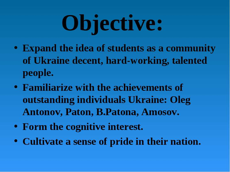 Objective: Expand the idea of students as a community of Ukraine decent, hard...