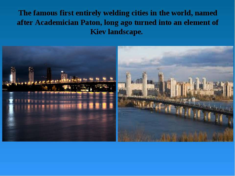 The famous first entirely welding cities in the world, named after Academicia...