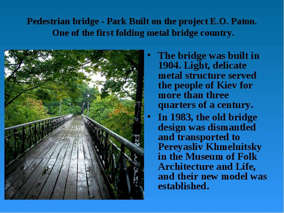 Pedestrian bridge - Park Built on the project E.O. Paton. One of the first fo...