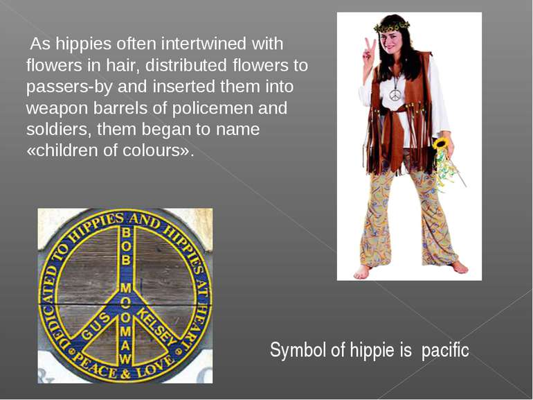 As hippies often intertwined with flowers in hair, distributed flowers to pas...