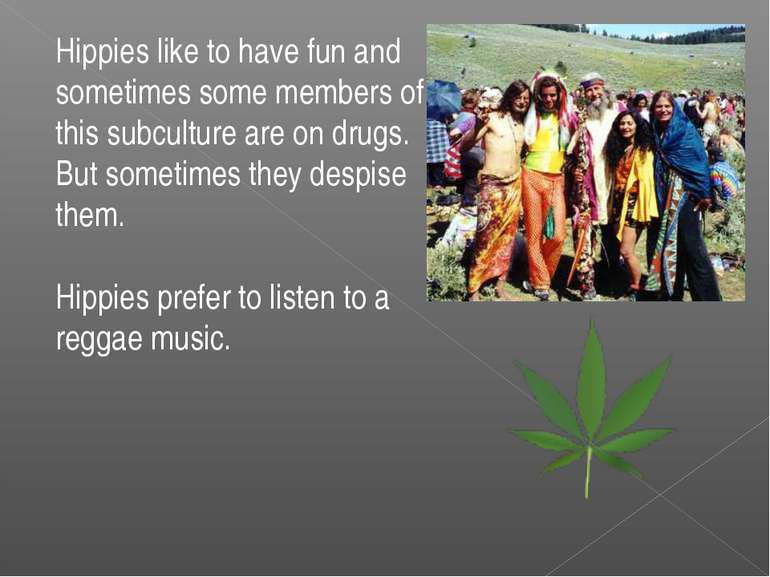 Hippies like to have fun and sometimes some members of this subculture are on...