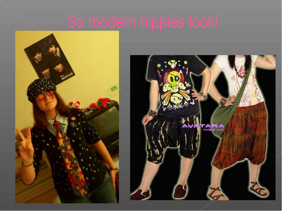 So modern hippies look!