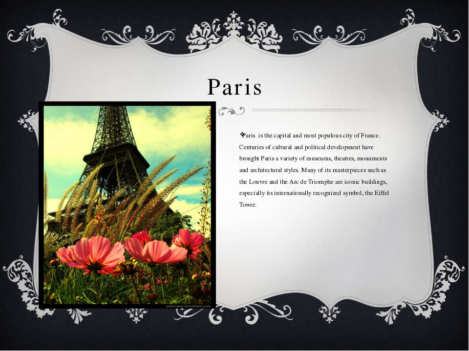 Paris Paris is the capital and most populous city of France. Centuries of cul...