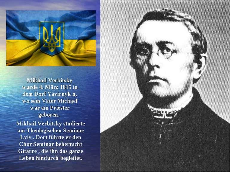 Mikhail Verbitsky wurde 4. März 1815 in dem Dorf Yavirnyk n, wo sein Vater Mi...