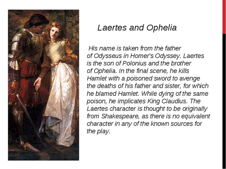 His name is taken from the father of Odysseus in Homer's Odyssey. Laertes is...