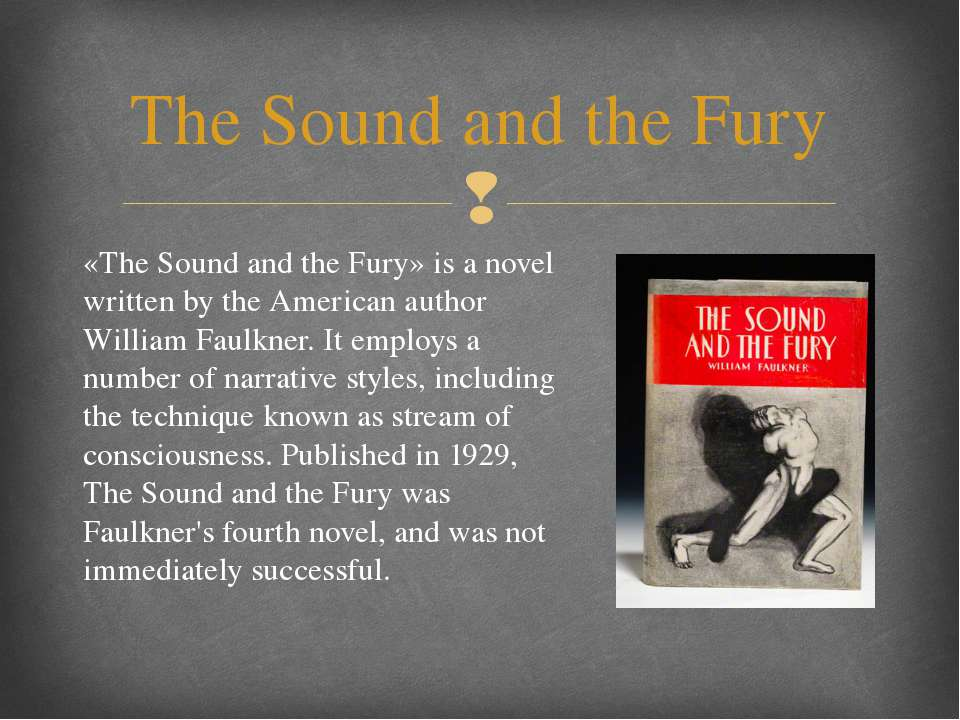 «The Sound and the Fury» is a novel written by the American author William Fa...