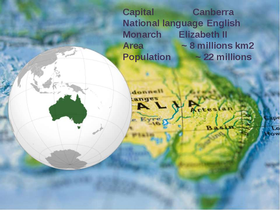 Capital Canberra National language English Monarch Elizabeth II Area ~ 8 mill...