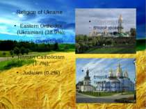 Religion of Ukraine Eastern Orthodox (Ukrainian) (38.9%); Greek Catholicism (...