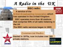 A Radio in the UK BBC radio Commercial Radio: A service of the British Broadc...