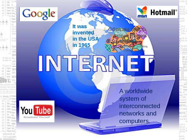 A worldwide system of interconnected networks and computers. It was invented ...