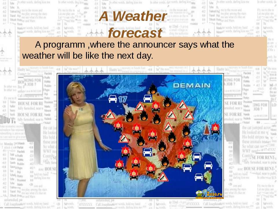 A programm ,where the announcer says what the weather will be like the next d...