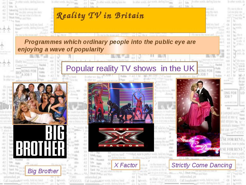 Reality TV in Britain Programmes which ordinary people into the public eye ar...