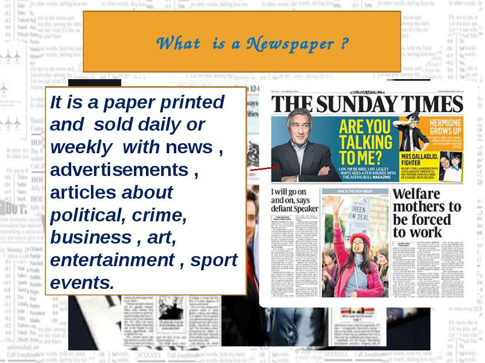 What is a Newspaper ? It is a paper printed and sold daily or weekly with new...