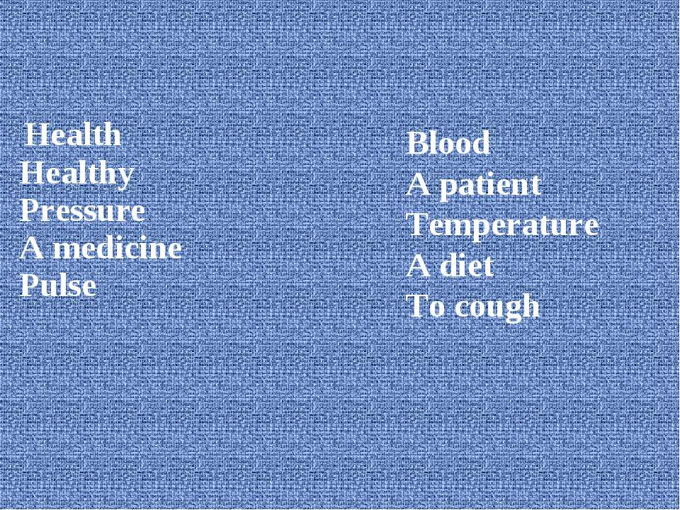 Health Healthy Pressure A medicine Pulse Blood A patient Temperature A diet T...