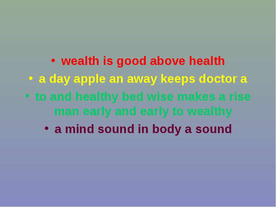 wealth is good above health a day apple an away keeps doctor a to and healthy...