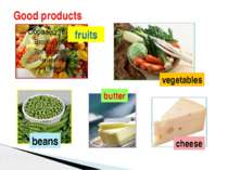 Good products fruits vegetables beans butter cheese