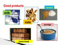 Good products nuts milk cereals brown bread porridge