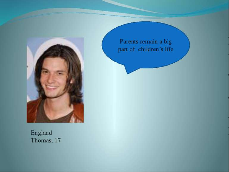 Parents remain a big part of children's life England Thomas, 17