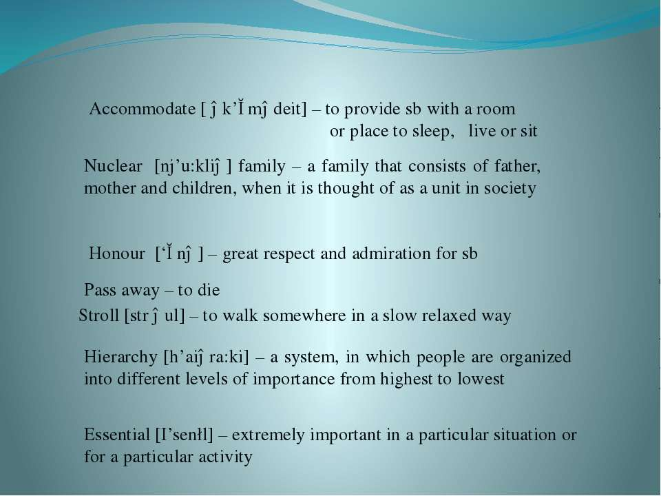 Accommodate [ ək'ɔmədeit] – to provide sb with a room or place to sleep, live...