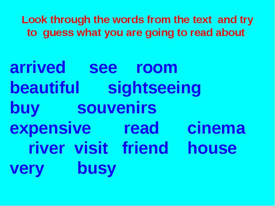 Look through the words from the text and try to guess what you are going to r...