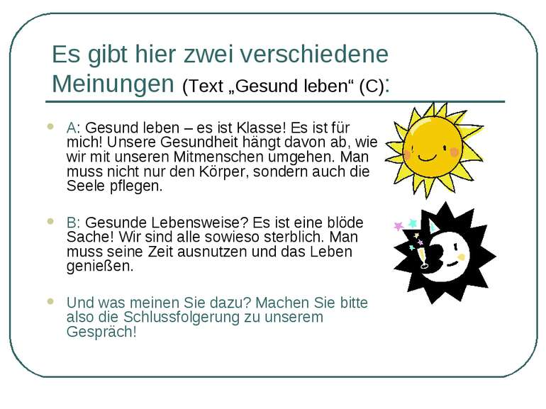 """Es gibt hier zwei verschiedene Meinungen (Text """"Gesund leben"""" (C): A: Gesund ..."""