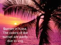 Sunset in Kona. The colors of the sunset are partly due to vog