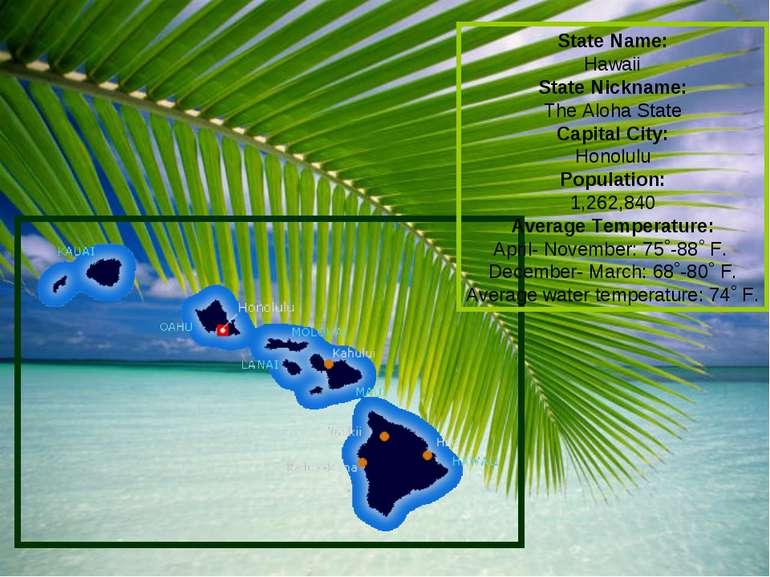 State Name: Hawaii State Nickname: The Aloha State Capital City: Honolulu Pop...