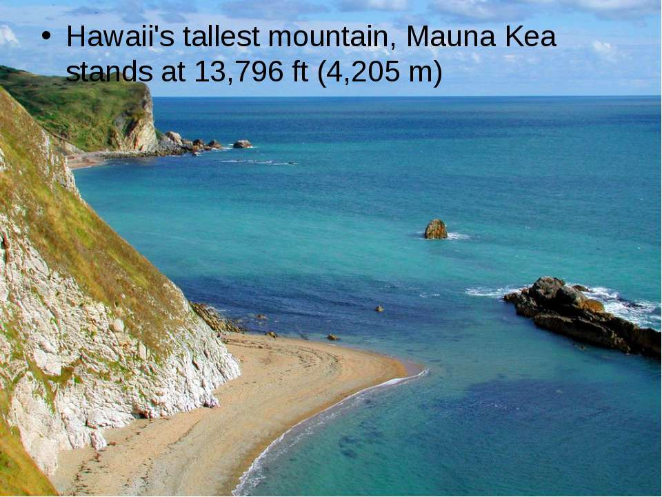 Hawaii's tallest mountain, Mauna Kea stands at 13,796 ft (4,205 m)