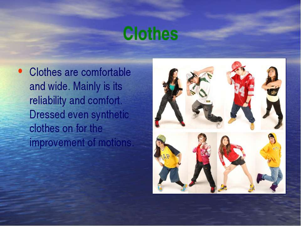 Clothes Clothes are comfortable and wide. Mainly is its reliability and comfo...