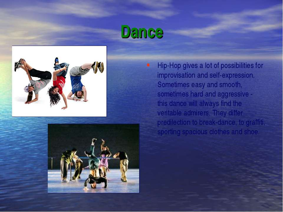 Dance Hip-Hop gives a lot of possibilities for improvisation and self-express...