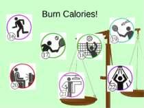 Burn Calories!
