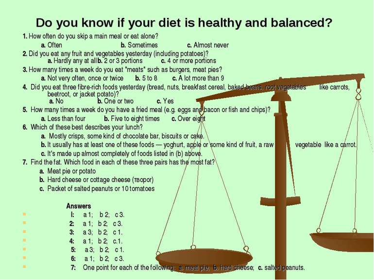 Do you know if your diet is healthy and balanced? 1. How often do you skip a ...