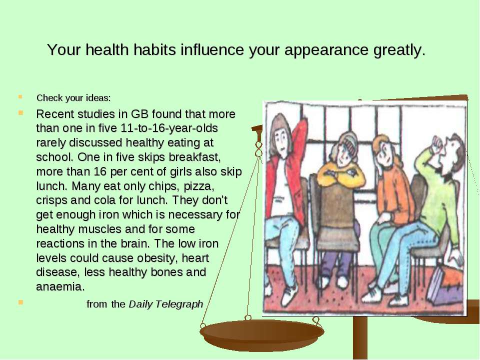 Your health habits influence your appearance greatly. Check your ideas: Recen...