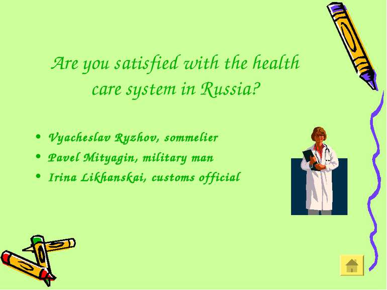 Are you satisfied with the health care system in Russia? Vyacheslav Ryzhov, s...