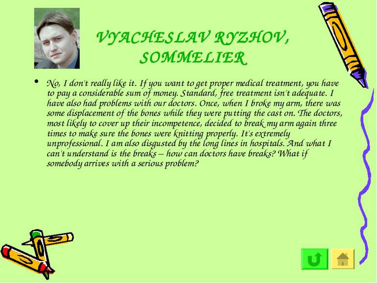 VYACHESLAV RYZHOV, SOMMELIER No, I don't really like it. If you want to get p...