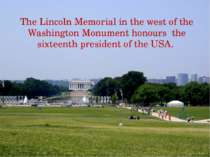 The Lincoln Memorial in the west of the Washington Monument honours the sixte...