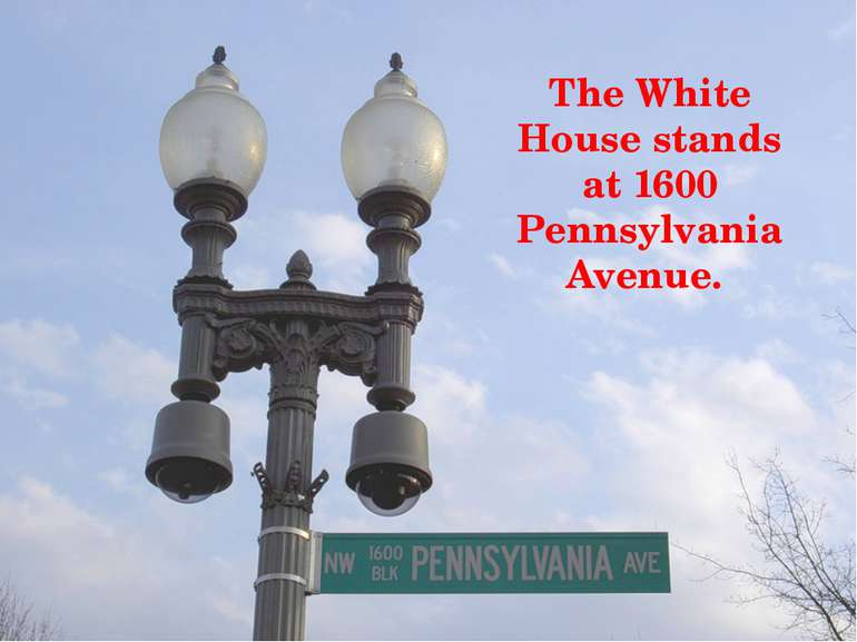 The White House stands at 1600 Pennsylvania Avenue.