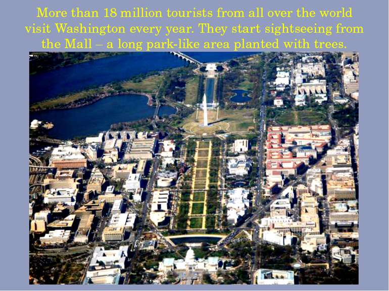 More than 18 million tourists from all over the world visit Washington every ...