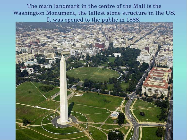 The main landmark in the centre of the Mall is the Washington Monument, the t...