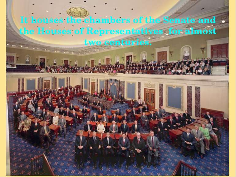 It houses the chambers of the Senate and the Houses of Representatives for al...