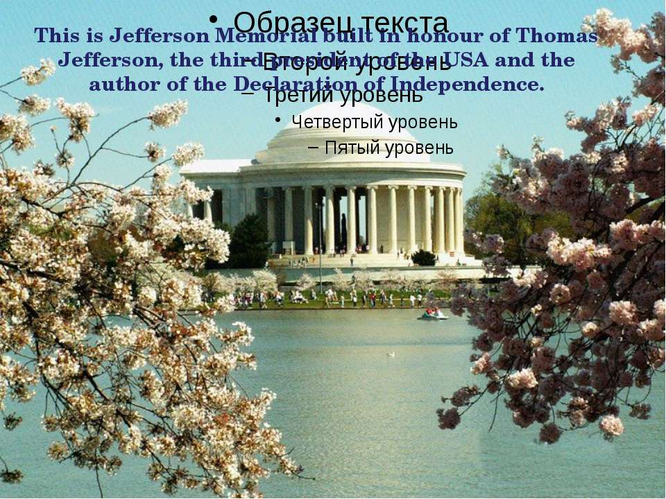 This is Jefferson Memorial built in honour of Thomas Jefferson, the third pre...