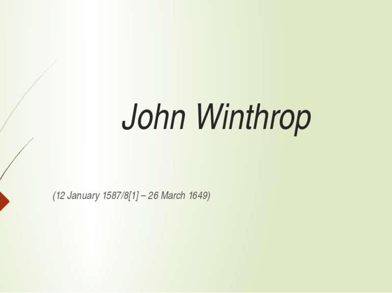 John Winthrop (12 January 1587/8[1] – 26 March 1649)
