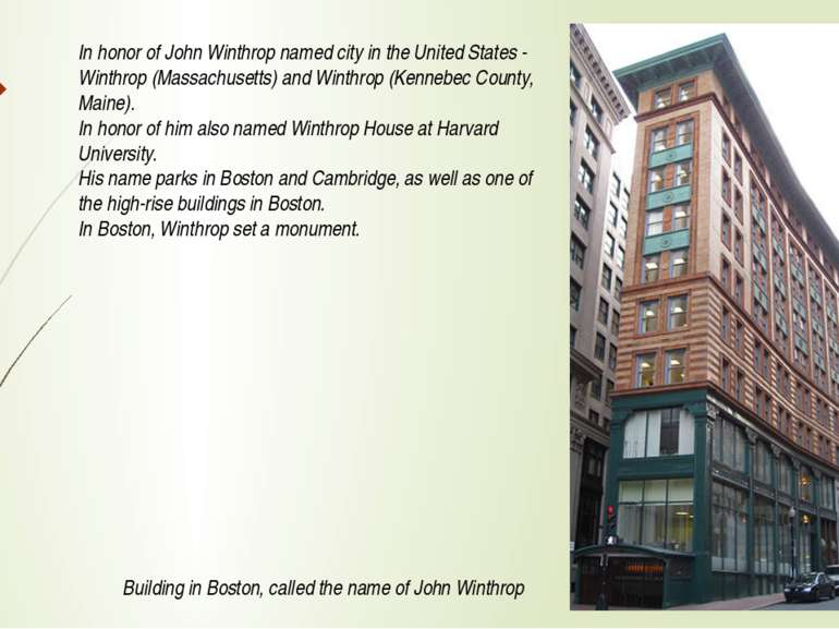 Building in Boston, called the name of John Winthrop In honor of John Winthro...
