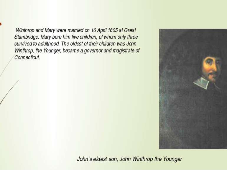 John's eldest son, John Winthrop the Younger Winthrop and Mary were married o...